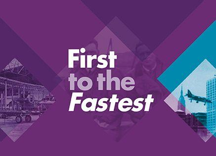NOW OPEN: First to the Fastest Exhibition